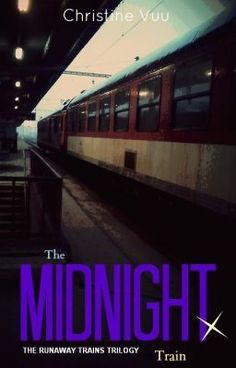 The Midnight Train - Just A Hallucination? - my_butterflywingz