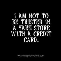 Good thing I don't own a credit card!!!