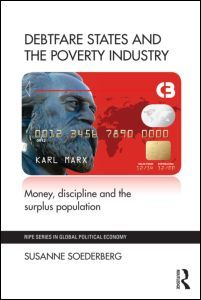 Debtfare States and the Poverty Industry: Money, Discipline and the Surplus Population (Paperback) - Routledge