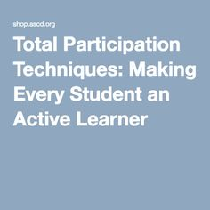 total participation techniques making every student an active learner