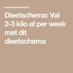 Dieetschema: Val kilo af per week met dit dieetschema Loose Weight Fast, Lose Weight, Weight Loss, Weith Watchers, Dieet Plan, Healthy Life, Healthy Living, Stay Healthy, Spiritual Health