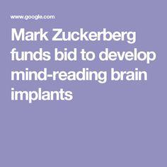 Mark Zuckerberg funds bid to develop mind-reading brain implants