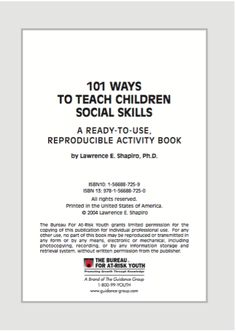 101 Ways to Teach Children Social Skills Includes 101 ready-to-use, reproducible activities to help children improve their social skills- GROUP Social Skills Lessons, Social Skills Activities, Teaching Social Skills, Counseling Activities, Social Emotional Learning, Coping Skills, Therapy Activities, School Counseling, Life Skills