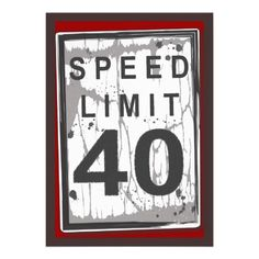 The 19 best funny 40th birthday invitations images on pinterest 40th birthday party grungy speed limit sign invitation filmwisefo