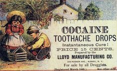 Disturbing ads from yesteryear! || Lloyd Manufacturing Co. -- Cocaine toothache drops (1885)