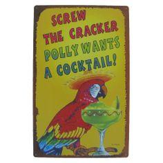 Screw the Cracker, POLLY WANTS A COCKTAIL funny tin metal tiki bar sign w Parrot #Tiki