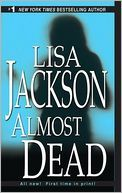 Almost Dead by Lisa Jackson.