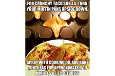 Crunchy Taco Shells - Upside Down Muffin Pan  The 35 Most Epic Life Hacks That Will Change Your World | Elite Daily