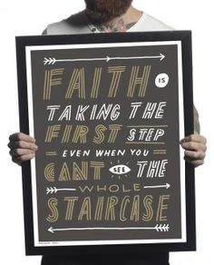 Faith Is Taking The First Step Print