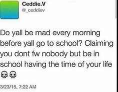 omm every kid at my school swear they don't fuck wit nobody but have so much fun