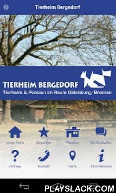 Tierheim Bergedorf  Android App - playslack.com , Tierheim Bergedorf - Tierheim & Pension im Raum Oldenburg/Bremen. Wir sind zuständig für die Stadt Delmenhorst und die Gemeinden Ganderkesee, Hude, Berne und Lemwerder, sowie für die Stadt Brake.
