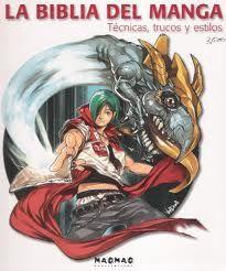 La Biblia del manga : técnicas, trucos y estilos