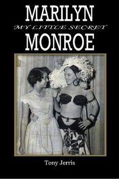 Marilyn Monroe: My Little Secret by Tony Jerris http://smile.amazon.com/dp/1475101406/ref=cm_sw_r_pi_dp_uEisxb0PR7SZ7