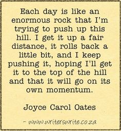 Quotable - Joyce Carol Oates - Writers Write Creative Blog;   Oh my that's how it feels to me too!