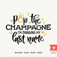 Pop the Champagne I'm Changing My Name SVG Decal Cutting File Engagement Wedding Bride Cut File for Cricut Explore, Silhouette Cameo Engagement Wishes, Engagement Quotes, Wedding Engagement, Wedding Bride, Saree Wedding, Dream Wedding, Bride To Be Quotes, Wedding Quotes, Wedding Ideas