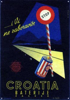 "Poster for Croatia batteries, author: famous Ozeha designer Vladimir Fleck, early 50s. Source: ""Good choice"", exhibition catalog, examples of commercial advertising from 1950s and 1960s: Marinko Sudac Collection, 2014"