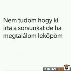 Vicces képek #humor #vicces #vicceskep #vicceskepek #humoros #vicc #humorosvideo #viccesoldal #poen #bikuci Asd, Funny Things, Funny Jokes, My Life, Memes, Quotes, Quotations, Funny Stuff, Husky Jokes