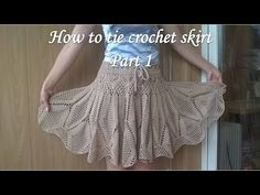 Skirt crochet in explanation Vanessa Montoro How to tie a crochet skirt Part 1 - YouTube