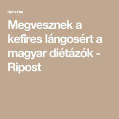 Megvesznek a kefires lángosért a magyar diétázók - Ripost