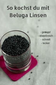 Beluga Linsen - so leicht und gesund ist das Kochen mit Linsen und Hülsenfrüchten. Belugalinsen passen fast in jedes Rezept und sind sehr leicht zuzubereiten. #linsen
