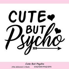 Cute But Psycho svg Funny svg girls svg Baby svg Baby girl image 0