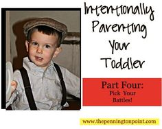 Part 4 in a series about parenting toddlers...you don't want to miss this!