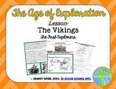 Vikings during the Age of Exploration - Students will research: the background of the Vikings; route to the Americas; Leif Ericson; Viking settlement; Viking map