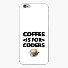 Coffee Is For Coders by owenied | Redbubble Top Artists, Some Fun, Programming, Slogan, Swag, Iphone Cases, Coding, Coffee, Kaffee