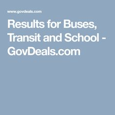 Results for Buses, Transit and School  - GovDeals.com