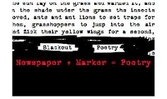 Writing Blackout Poetry. Cool idea! Great Prezi that explains exactly how to create poetry / text from newspaper articles, novel pages, etc… I can't wait to try it!