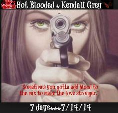 7 DAYS and counting...to the new book~ HOT-BLOODED~ by Author Kendall Grey !! #Ohanaiseverything #HOTBLOODED