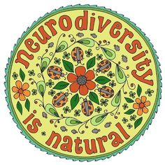 """Neurodiversity Mandala Image is a hand drawn mandala with the words """"neurodiversity is natural"""" in orange, and a design of flowers, leaves, and insects in oranges, greens, and grays.  Also in my shop: redbubble.com/shop/idrawhumans"""