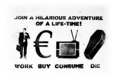 """""""Join a hilarious adventure of a life time."""" - just about sums it up - graffiti street art print Anti Consumerism, Anti Capitalism, Liberal Politics, Politicians, Culture Jamming, Anarchism, Word Pictures, Funny Pictures, The Words"""
