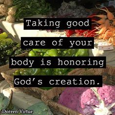 Food for Thought ❥➥❥ Taking good care of YOUR body is honoring God's creation    Do YOU take care of... pinned with Pinvolve - pinvolve.co