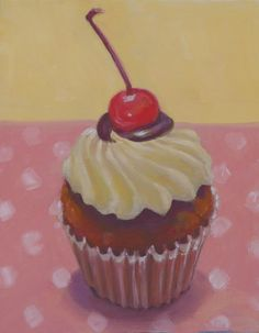 """Cupcake With a Cherry On Top"" - Oil - 10x8 by Terry Romero Paul"