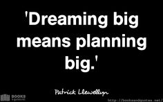 Patrick Llewellyn Dreaming big mean Good Life Quotes, Life Is Good, Dream Big, Wisdom, How To Plan, Books, Libros, Life Is Beautiful, Book