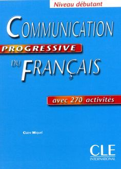 Communication Progressive Du Francais Niveau Debutant Pdf