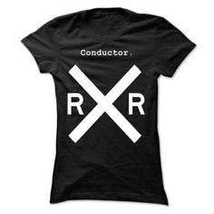 Railroad Conductor Ladies T-Shirts, Hoodies, Sweatshirts, Tee Shirts (19$ ==> Shopping Now!)
