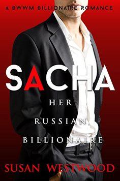 Sacha, Her Russian Billionaire by Susan Westwood https://www.amazon.com/dp/B0153H7AGG/ref=cm_sw_r_pi_dp_U_x_QJLoBbCXVZQ2W