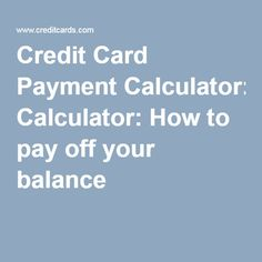 paying off credit card calculator