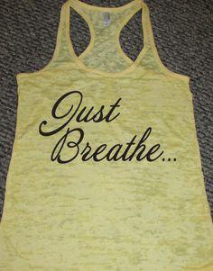 Just Breathe. Yoga Tank Top. Yoga Clothes. Inspirational Tank. Yoga Quote. Namaste. Pilates. Peace. Hot Yoga.  WorkItWear