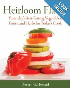 Heirloom Flavor: Yesterday's Best-Tasting Vegetables, Fruits, and Herbs for Today's Cook: Doreen G. Howard: 9781591864899: Amazon.com: Books...