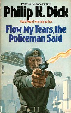 """Flow My Tears, the Policeman Said"" by PKD"