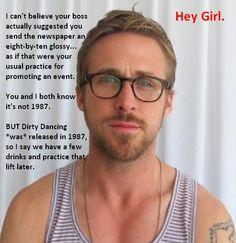 Haha, I love Ryan Gosling arts admin talk.