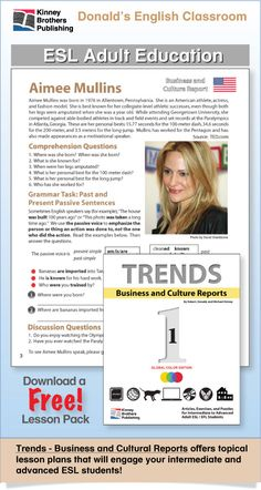Aimee Mullins - Athlete, actress, model, and champion of people with disabilities. This PDF file includes 3 pages of student worksheets. Trends, Book 1, brings you 30 topical Business Reports that will entertain, inform, and prompt your adult intermediate and advanced students toward lively discussions. Utilizing charts, graphs, puzzles, surveys, and discussion activities, students explore and compare cultural, business, and language matters.  $1 on TpT  #ESL #EFL #ELL
