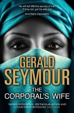 The Corporal's Wife by Gerald Seymour, http://www.amazon.co.uk/dp/1444758578/ref=cm_sw_r_pi_dp_2TIhtb02KMM6T