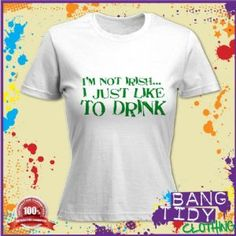 St Patricks Day I Like To Drink Funny Slogan Womens T Shirt  Our Price: £10.97