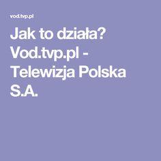 Jak to działa? Vod.tvp.pl - Telewizja Polska S.A.