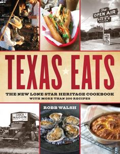 Texas Eats The New Lone Star Heritage Hardback Cookbook by Robb Walsh Who says cooking is for homebodies? Veteran Texas food writer Robb Walsh served as a judge at a chuck wagon cook-off, worked as a