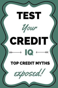 Test Your Credit IQ: What do you know about your credit report and credit score? #centsandorder #ibabloggers building credit, credit score